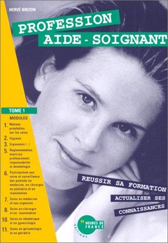 PROFESSION AIDE-SOIGNANT. : Tome 1