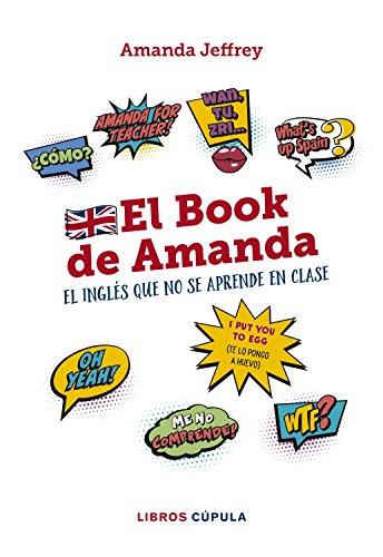 El book de Amanda. El inglés que no se aprende en clase (Otros) por Amanda Jeffrey