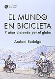 El Mundo En Bicicleta (Literatura De Viajes)