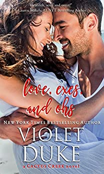 Love, Exes, and Ohs: Isaac & Xoey (Cactus Creek Book 4) by [Duke, Violet]