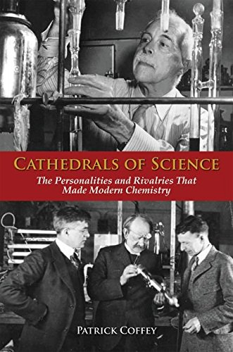 [Cathedrals of Science: The Personalities and Rivalries That Made Modern Chemistry] (By: Patrick Coffey) [published: November, 2008]