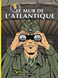Les reportages de Lefranc : Le mur de l'Atlantique
