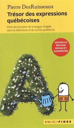 Trésor des expressions québécoises : Petit dictionnaire de la langue imagée dans la littérature et les écrits québécois