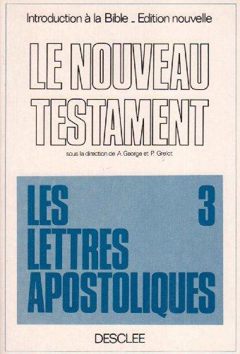 Le Nouveau Testament, tome 3 : Lettres apostoliques