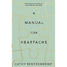 A Manual for Heartache (English Edition)