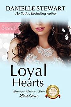 Loyal Hearts - Sweet (The Barrington Billionaires Book 4) by [Stewart, Danielle]