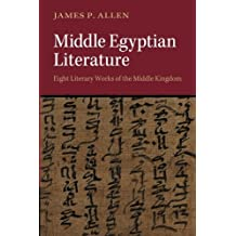 Middle Egyptian Literature: Eight Literary Works of the Middle Kingdom by James P. Allen (2015-02-09)