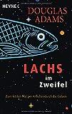 Lachs im Zweifel: Zum letzten Mal per Anhalter durch die Galaxis von Adams. Douglas (2005) Taschenbuch