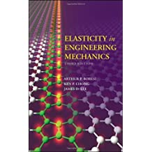 Elasticity in Engineering Mechanics by Arthur P. Boresi (2010-12-21)