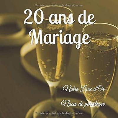 20 ANS DE MARIAGE Notre Livre d'Or: Noces de porcelaine: Un joli cadre par page pour des messages uniques - 100 pages - Beau format