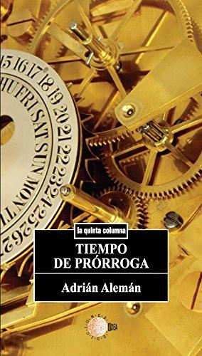 Tiempo de prorroga (La quinta columna) por Adrián Alemán De Armas
