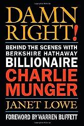 Damn Right - Behind the Scenes with Berkshire Hathaway Billionaire Charlie Munger