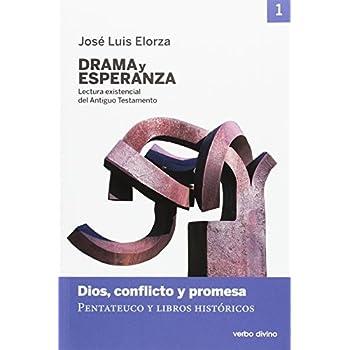 Drama y esperanza - I (Lectura existencial del Antiguo Testamento): Dios, conflicto y promesa (Pentateuco y libros históricos)