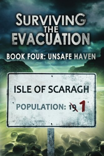 Surviving The Evacuation, Book 4: Unsafe Haven: Volume 4 by Frank Tayell (2014-12-06)