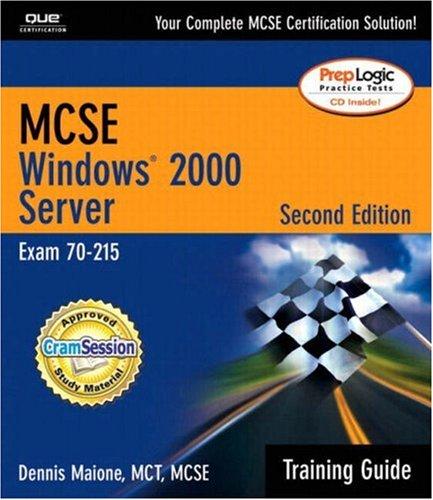 MCSE/MCSA Training Guide (70-215): Windows 2000 Server: Exam 70-215 (Training Guide Series) por Dennis Maione