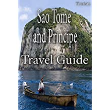 Sao Tome and Principe travel Guide: Extraordinary environment best for vacation and beach ride (English Edition)
