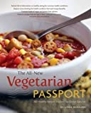 The All-New Vegetarian Passport: 350 Healthy Recipes Inspired by Global Cuisines by Linda Woolven (2015-11-28)