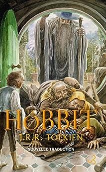 Le Hobbit: Nouvelle traduction (LITT. ETR.) (French Edition) by [Tolkien, John Ronald Reuel]