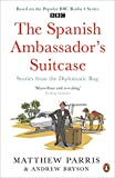 Image de The Spanish Ambassador's Suitcase: Stories from the Diplomatic Bag