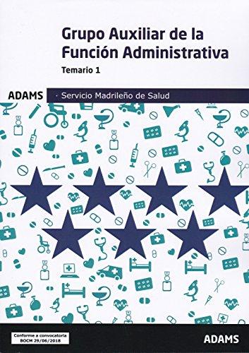 Temario Auxiliar de la Función Administrativa Servicio Madrileño de Salud (OC): Temario 1 Auxiliar de la Función Administrativa Servicio Madrileño de Salud
