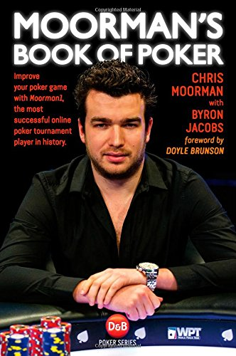 51FXhnKk1cL - NO.1 BETTING Moorman's Book of Poker: Improve Your Poker Game with Moorman1, the most successful online poker player in history