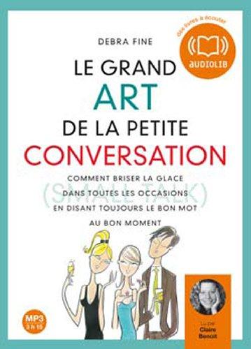 Le grand art de la petite conversation - Audio livre 1CD MP3 454 Mo par Fine Debra