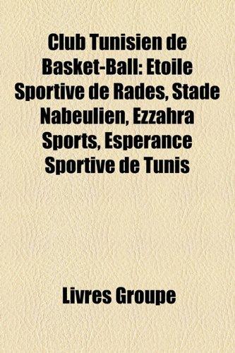 Club Tunisien de Basket-Ball: Toile Sportive de Rads, Stade Nabeulien, Ezzahra Sports, Esprance Sportive de Tunis