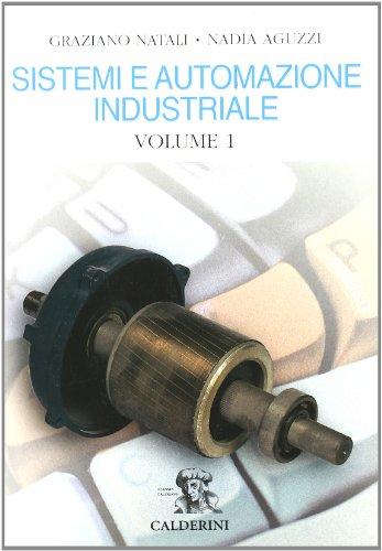 Sistemi ed automazione industriale. Per gli Ist. Tecnici industriali: 1