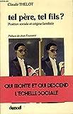 Telecharger Livres TEL PERE TEL FILS Position sociale et origine familiale (PDF,EPUB,MOBI) gratuits en Francaise