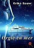 Orgie en mer (Erotique) (French Edition)