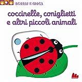 Coccinelle, coniglietti e altri piccoli animali. Scorri e gioca. Ediz. illustrata