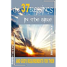All 37 Blessings and Their Conditions in the Bible: : A Hebraic Perspective