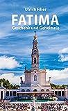 Fatima: Geschenk und Geheimnis - Ulrich Filler