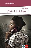 JTM - Ich dich auch: Französische Lektüre für das 2. und 3. Lernjahr (Lectures françaises) (French Edition)