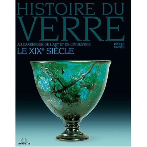 Histoire du verre : Le XIXe siècle Au carrefour de l'art et de l'industrie