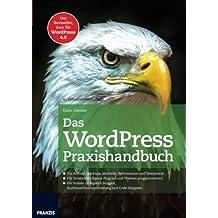 Das WordPress Praxishandbuch: Der Bestseller, nun fur WordPress 4.6 (4., aktualisierte Auflage)