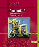 Baustatik 2: Berechnung statisch unbestimmter Tragwerke - Raimond Dallmann