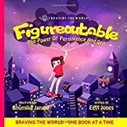 Figureoutable: The Power Of Persistence And Grit (Braving The World)
