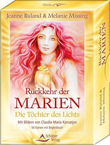 Rückkehr der Marien: Die Töchter des Lichts - 50 Karten mit Begleitbuch Die Quelle Der Liebe