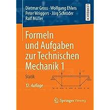 Formeln und Aufgaben zur Technischen Mechanik 1: Statik