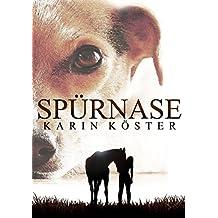 Spürnase:  Der Roman für Hundefreunde