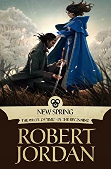 New Spring: The Novel (Wheel of Time Other) von [Jordan, Robert]