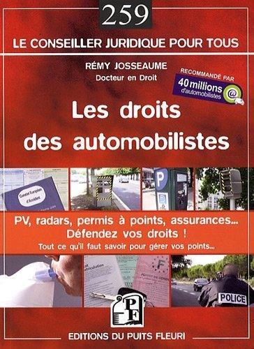 Les droits des automobilistes : PV, radars, permis  points, assurances...dfendez vos droits ! Guide juridique et pratique de Rmy Josseaume (17 septembre 2009) Broch