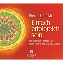 Einfach erfolgreich sein: Der Bestseller - gelesen von Pierre Franckh und Michaela Mertens