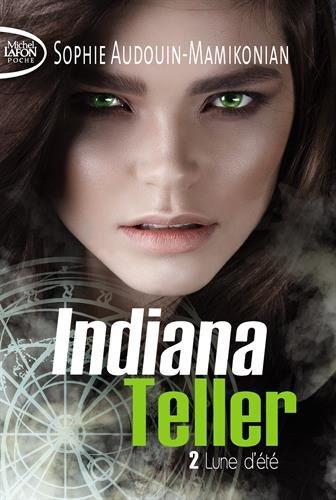 Indiana Teller - tome 2 Lune d'été (02)