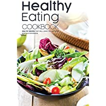 Healthy Eating Cookbook: Healthy Recipes that will Leave You Satisfied (English Edition)