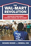 The the Wal-Mart Revolution: How Big-Box Stores Benefit Consumers, Workers, and the Economy