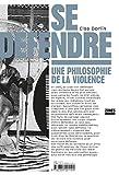 Se défendre - Une philosophie de la violence