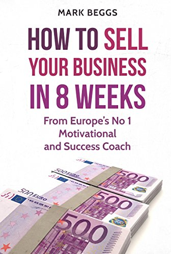 how-to-sell-your-business-in-8-weeks-from-europes-no-1-motivational-and-success-coach-english-editio