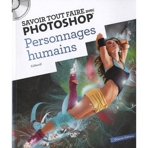 Savoir Tout Faire avec Photoshop - Personnages Humains (CD)